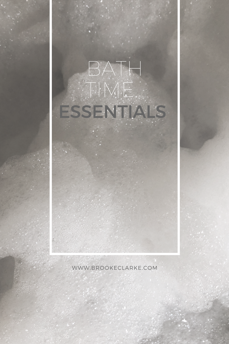 Bath Time Essential Products - Brooke Clarke Blog - www.brookeclarke.com